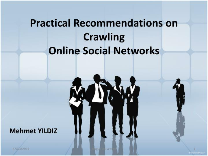 practical recommendations on crawling online social networks n.