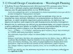 5 12 overall design considerations wavelength planning