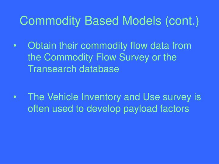 Commodity Based Models (cont.)