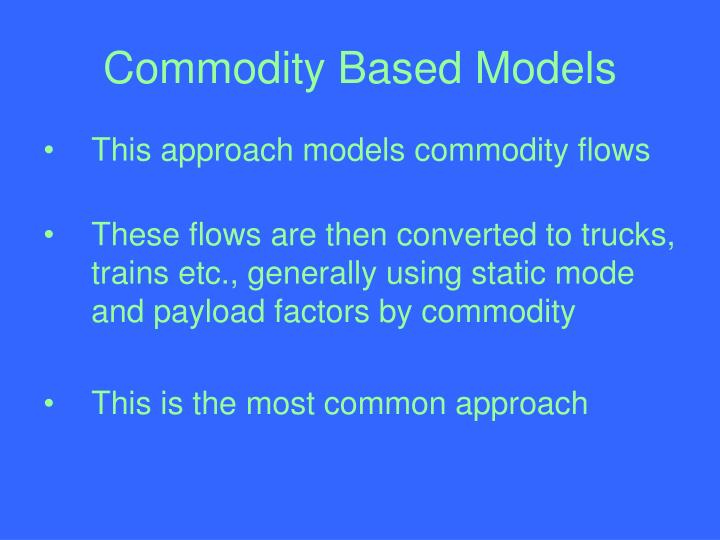 Commodity Based Models