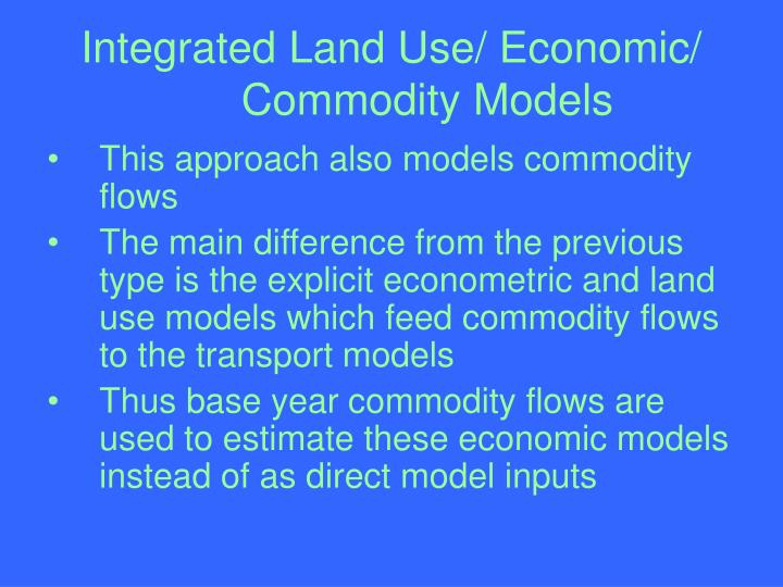 Integrated Land Use/ Economic/ Commodity Models