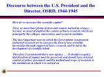 discourse between the u s president and the director osrd 1944 1945