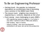 to be an engineering professor