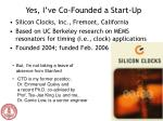 yes i ve co founded a start up