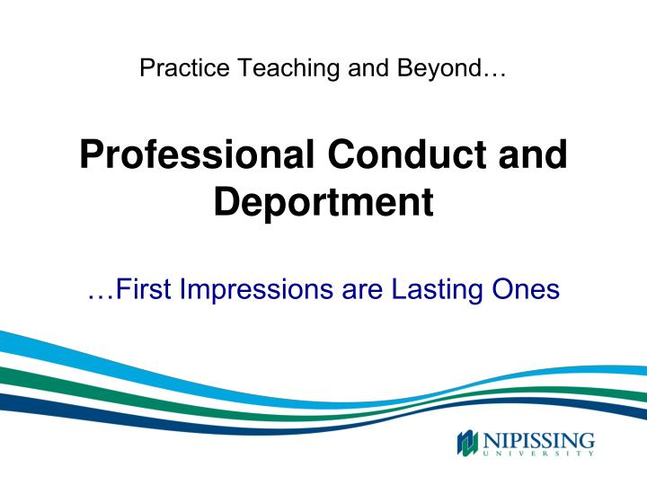 practice teaching and beyond professional conduct and deportment n.
