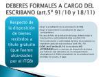 deberes formales a cargo del escribano art 5 91 10 y 18 111