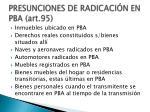 presunciones de radicaci n en pba art 95