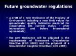 future groundwater regulations