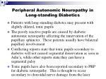 peripheral autonomic neuropathy in long standing diabetics