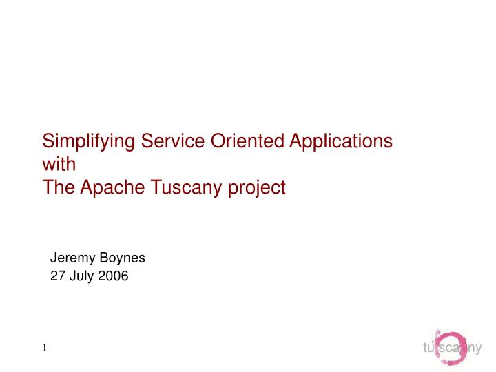 simplifying service oriented applications with the apache tuscany project n.
