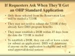 if requesters ask when they ll get an ohp standard application