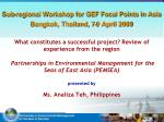 sub regional workshop for gef focal points in asia bangkok thailand 7 9 april 2009