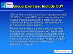 group exercise include os