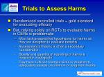 trials to assess harms