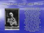 georg raphael donner 1693 1741