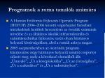 programok a roma tanul k sz m ra