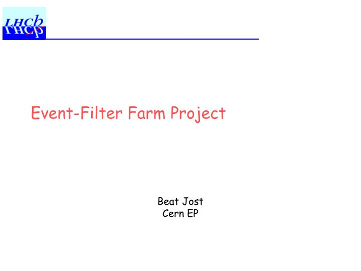 event filter farm project n.