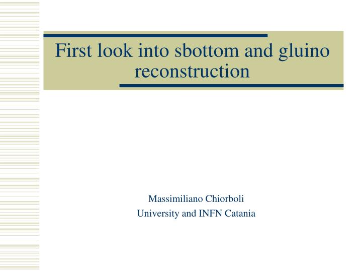 first look into sbottom and gluino reconstruction n.