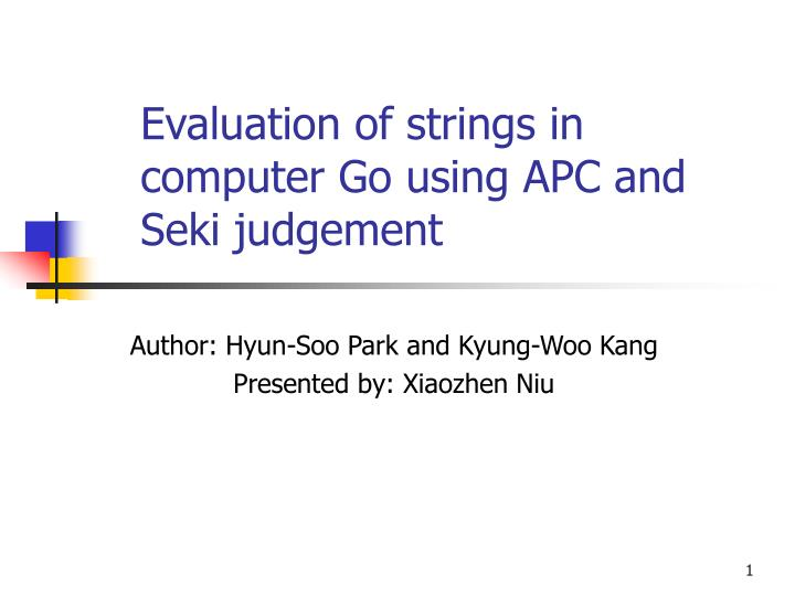 evaluation of strings in computer go using apc and seki judgement n.