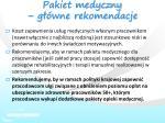 pakiet medyczny g wne rekomendacje