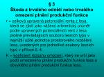 3 koda z trval ho odn t nebo trval ho omezen pln n produk n funkce1