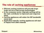 the role of caching appliances