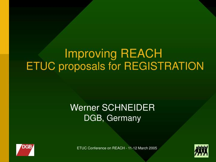 improving reach etuc proposals for registration n.