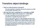 transitive object bindings