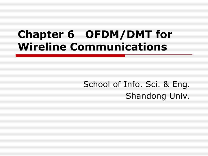 chapter 6 ofdm dmt for wireline communications n.