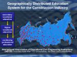 geographically distributed education system for the construction industry