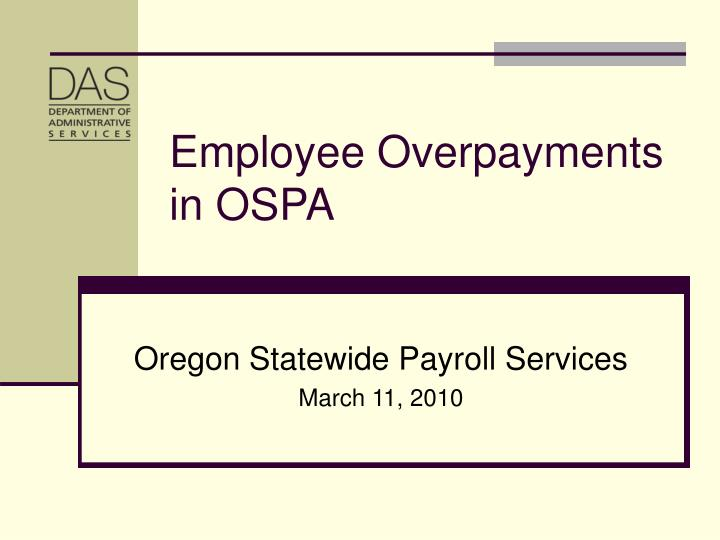 employee overpayments in ospa n.