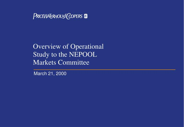 overview of operational study to the nepool markets committee n.