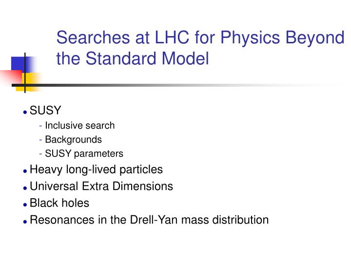 searches at lhc for physics beyond the standard model n.