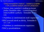 ssz kompetentn instituc adatel je poji t n v r a podl h esk m pr vn m p edpis m