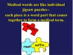 medical words are like individual jigsaw puzzles