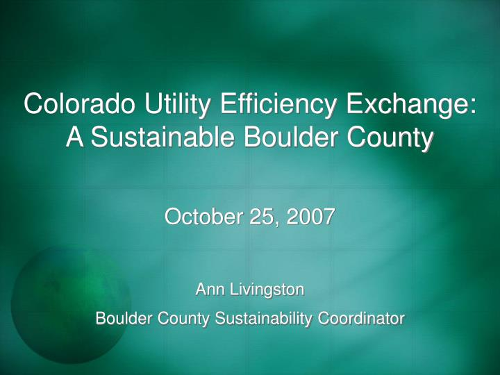 colorado utility efficiency exchange a sustainable boulder county n.