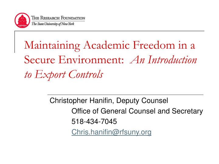 maintaining academic freedom in a secure environment an introduction to export controls n.
