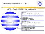 gest o da qualidade qdc
