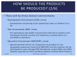 how should the products be produced 2 6