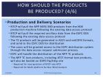 how should the products be produced 4 6