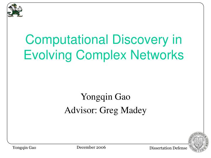 computational discovery in evolving complex networks n.