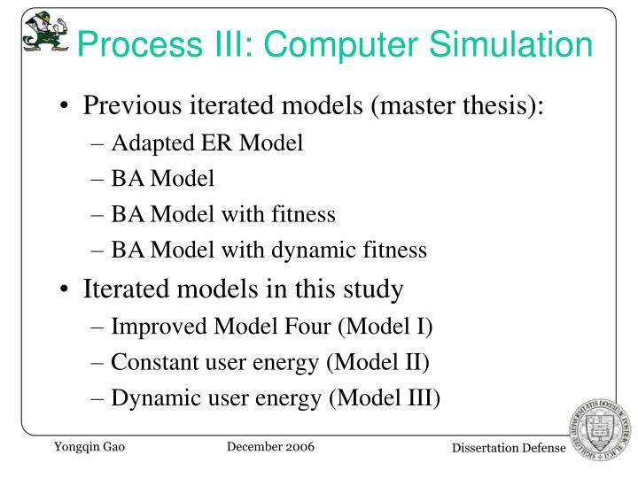 Process III: Computer Simulation