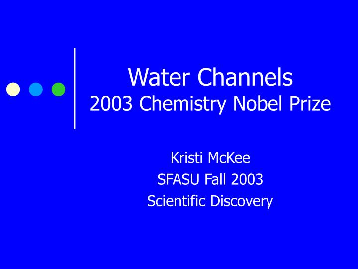 water channels 2003 chemistry nobel prize n.