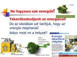 ne fogyassz sok energi t