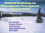 search workshop on atmospheric cryospheric observations