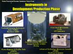 instruments in development production phase
