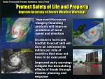 protect safety of life and property improve accuracy of severe weather warnings