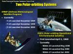two polar orbiting systems