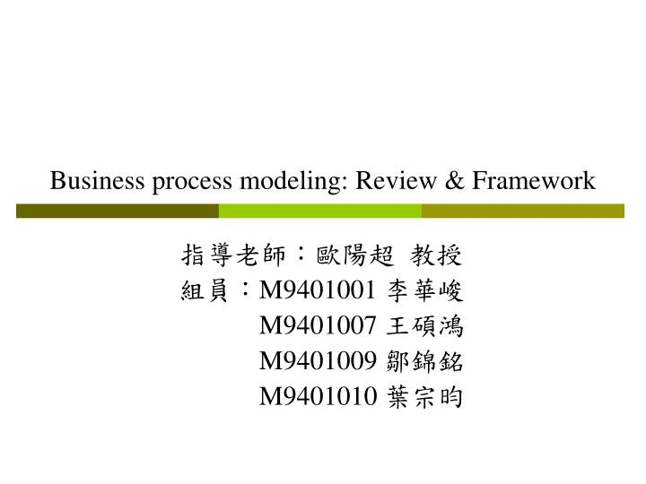 business process modeling review framework n.