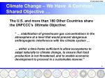 climate change we have a common shared objective